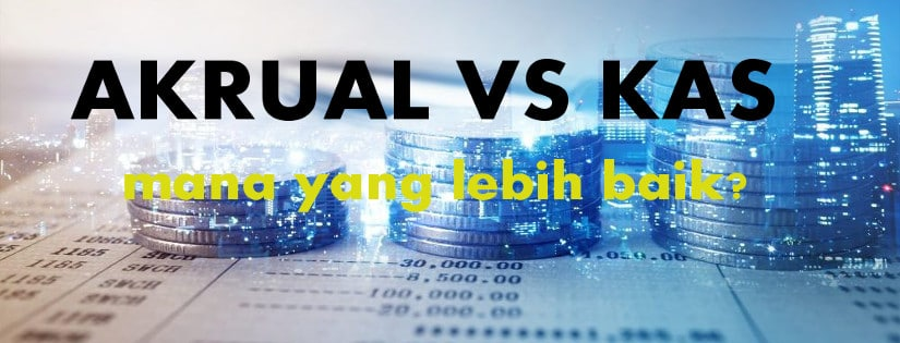 Akuntansi berbasis Akrual vs cash