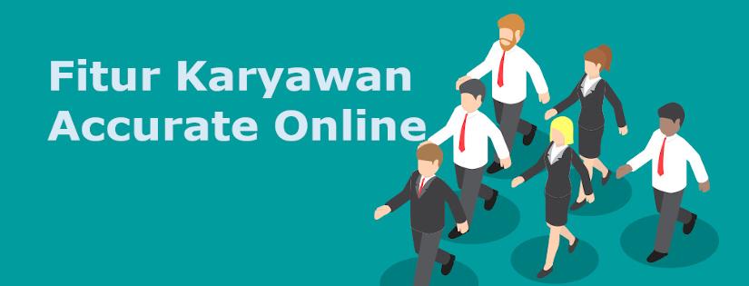 fitur karyawan accurate online